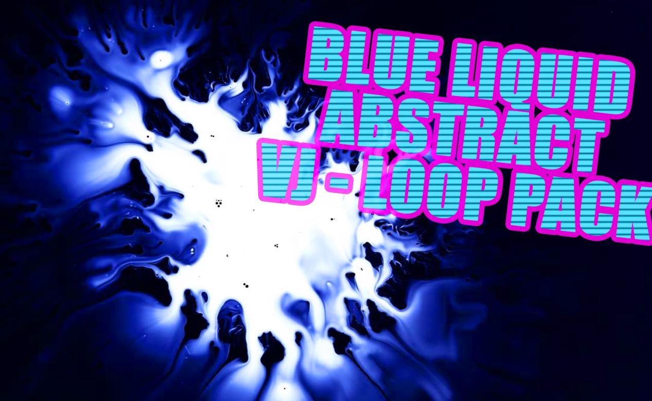 BLUE FLUID ANALOG VJ LOOP PACK COLOR EXPLOSION