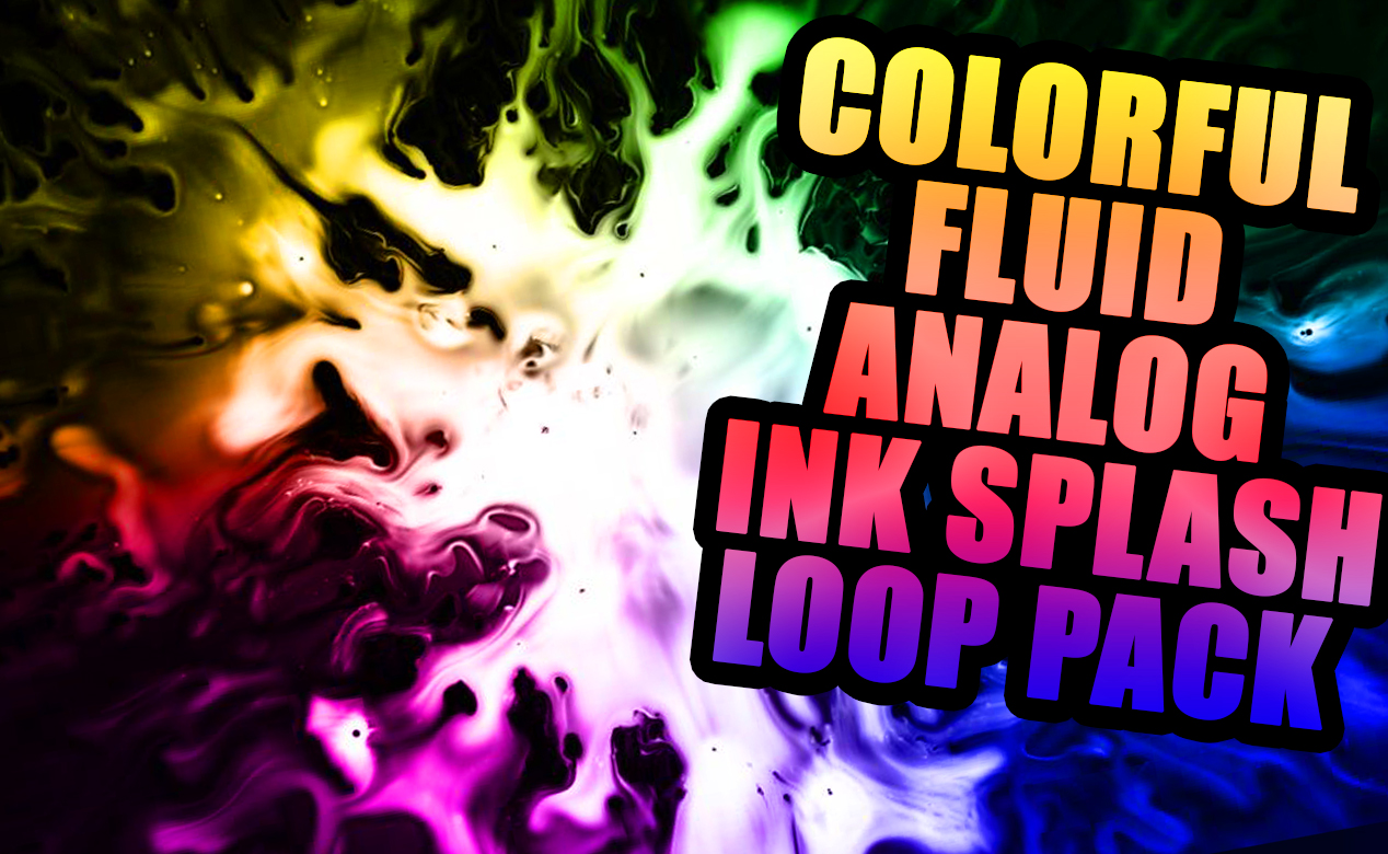 COLORFUL ANALOG INK SPLASH VJ LOOP PACK
